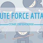 Brute Force Attack, come difendersi